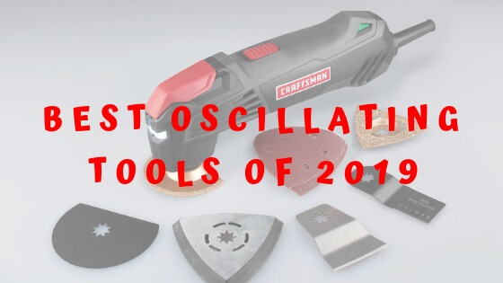Best Oscillating Tools Review