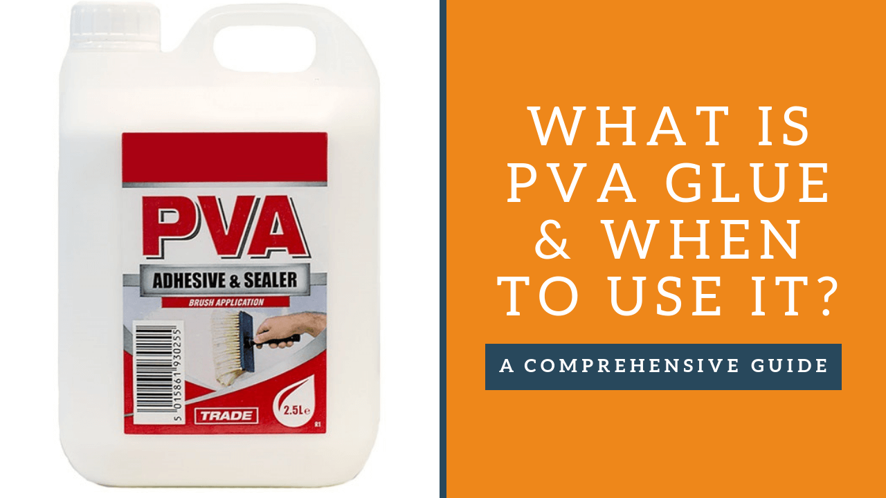 What is pva glue & when to use it