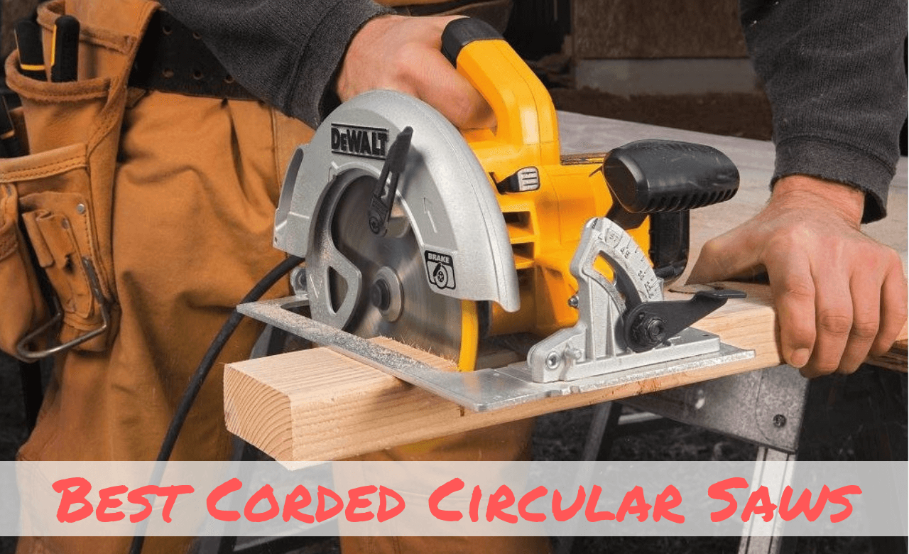 Best Corded Circular Saws of 2019
