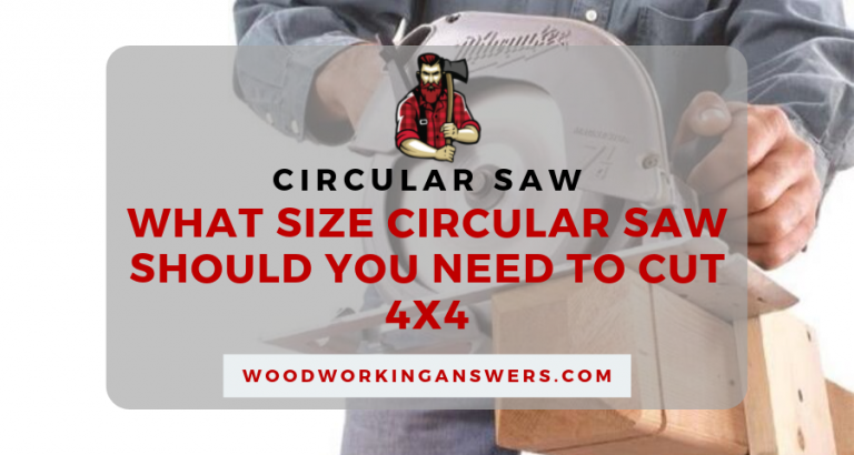 What Size Circular Saw to Cut 4x4