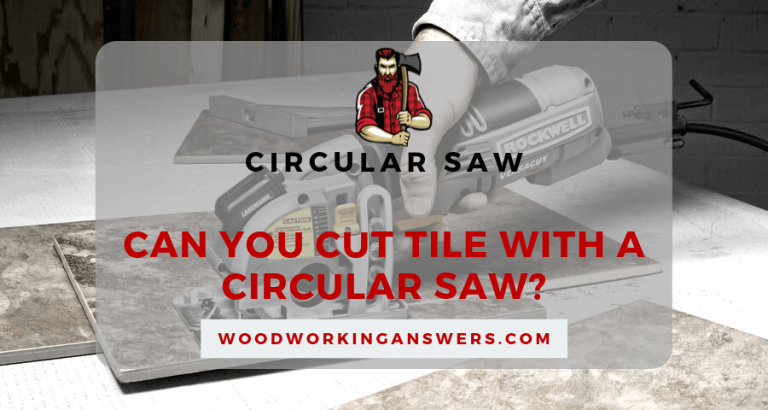 Can You Cut Tile With a Circular Saw?