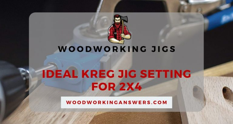 Kreg Jig Setting for 2x4